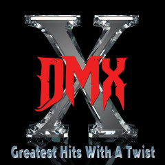 Greatest Hits with a Twist - Deluxe Edition - DMX