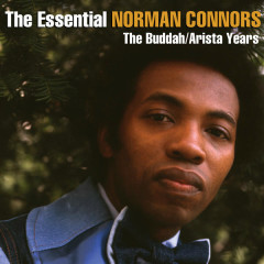 The Essential Norman Connors - The Buddah/Arista Years - Norman Connors
