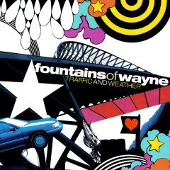 Traffic And Weather - Fountains Of Wayne