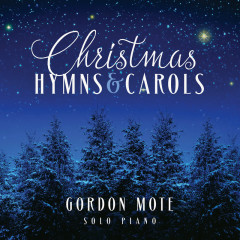 Christmas Hymns & Carols: Solo Piano - Gordon Mote