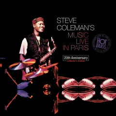 Steve Coleman's Music Live In Paris : 20th Anniversary Collector's Edition (Recorded live at the Hot Brass: 24 - 29 March 1995 (Remastering 2015)) - Steve Coleman