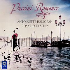 Puccini Romance - Antoinette Halloran, Rosario La Spina, Queensland Symphony Orchestra, Stephen Mould