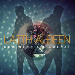 Nur wenn sie daenzt - Laith Al-Deen