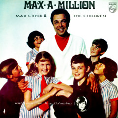 Max-A-Million - Max Cryer & The Children