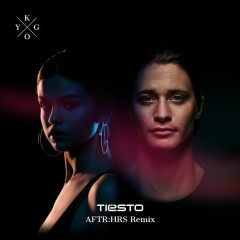 It Ain't Me (Tiësto's AFTR:HRS Remix) - Kygo,Selena Gomez
