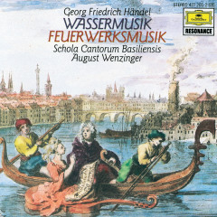 Handel: Water Music; Music for the Royal Fireworks - Archiv Production Wind Ensemble, Schola Cantorum Basiliensis, August Wenzinger