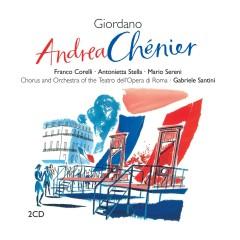 Giordano: Andrea Chénier - Gabriele Santini, Franco Corelli, Anna di Stasio, Paolo Montarsolo, Coro del Teatro dell'Opera, Roma