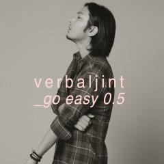 Go Easy 0.5 - Verbal Jint