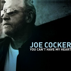 You Can't Have My Heart - Joe Cocker