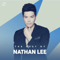Những Bài Hát Hay Nhất Của Nathan Lee