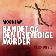 Bandet Og Den Uskyldige Morder - Version 2.0
