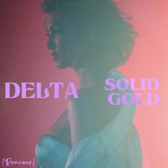 Solid Gold (Remixes) - Delta Goodrem