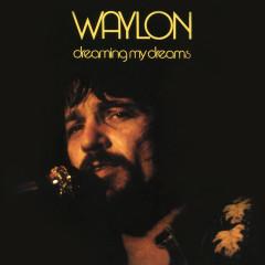 Dreaming My Dreams - Waylon Jennings