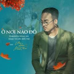 Ở Nơi Nào Đó (Ước Hẹn Mùa Thu OST) (Single) - Hakoota Dũng Hà