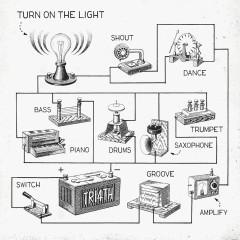 Turn On The Light - TRI4TH