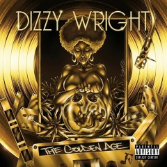 The Golden Age - Dizzy Wright