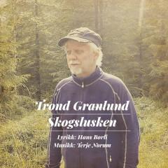 Skogslusken - Trond Granlund, Terje Norum