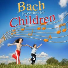 Bach Favorites for Children - Various Artists