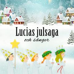 Lucias julsaga och sånger - Karin Hofvander, Sarah Hashmi, Valdemar Hashmi, Wali Hashmi, Barnkören