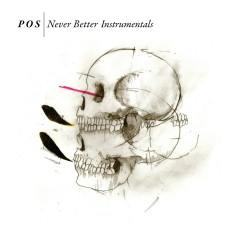 Never Better [Instrumental Version] - P.O.S