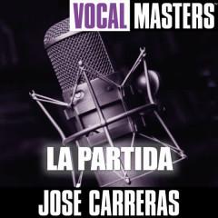 Vocal Masters: La Partida - Jose Carreras
