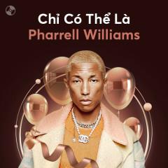 Chỉ Có Thể Là Pharrell Williams
