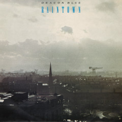 Raintown - Deacon Blue
