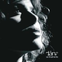 Sei Finalmente - Dana