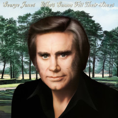Who's Gonna Fill Their Shoes - George Jones
