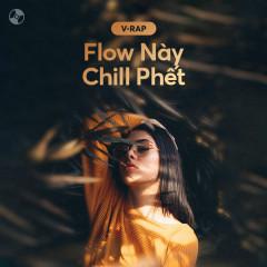 Flow Này Chill Phết