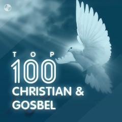 Top 100 Nhạc Christian & Gospel Âu Mỹ Hay Nhất