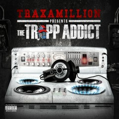 The Trapp Addict - Traxamillion