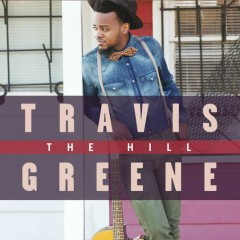 Just Want You - Travis Greene,Jordan Connell,Chandler Moore