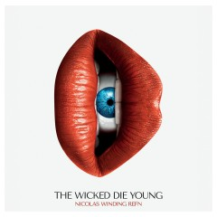 Nicolas Winding Refn Presents: The Wicked Die Young - Various Artists