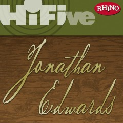Rhino Hi-Five: Jonathan Edwards - Jonathan Edwards