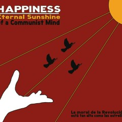 Eternal Sunshine Of A Communist Mind - Happiness