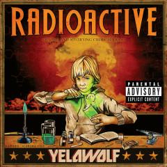 Radioactive (Explicit Version) - Yelawolf