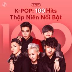 K-Pop: 100 Hits Thập Niên - Various Artists