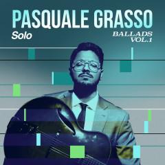 Solo Ballads, Vol. 1 - Pasquale Grasso