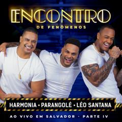 Encontro De Fenômenos (Ao Vivo / Pt. IV) - Harmonia Do Samba, Parangolé, Leo Santana