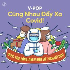 Cùng Nhau Đẩy Xa Covid! - Dee Trần, K-ICM, Khắc Hưng, Minh Beta