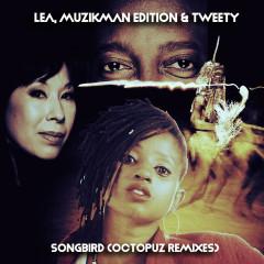 Songbird (Dj Octopuz Remixes) - LEA, Muzikman Edition, Tweety