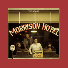 Morrison Hotel (50th Anniversary Deluxe Edition) - The Doors