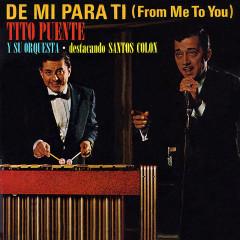 De Mí para Ti - Tito Puente And His Orchestra, Santos Colón