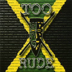 Too Rude - Too Rude