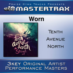 Worn [Performance Tracks] - Tenth Avenue North