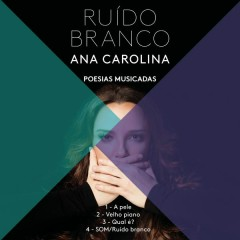 Som (Rúido Branco) - Ana Carolina