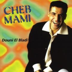 douni el bladi - Cheb Mami