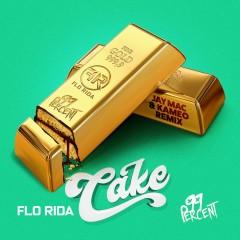 Cake (Jay Mac & Kameo Remix) - Flo Rida, 99 Percent
