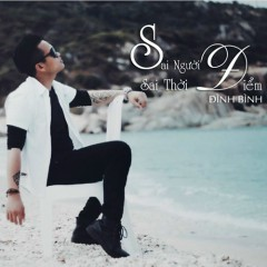 Sai Người Sai Thời Điểm (Single) - Đình Bình